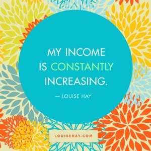This image belongs to Louise Hay, from louisehay.com. I'm unclear if I can legally borrow this image to place on a blog which makes no money whatsoever. If I can't, I will gladly remove it upon request.